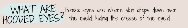 What are hooded eyes?