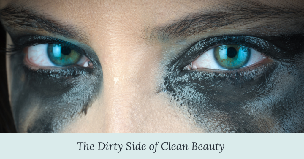 The Dirty Side of Clean Beauty